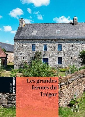 Les grandes fermes du Trégor - Locus Solus - 9782368332498 -
