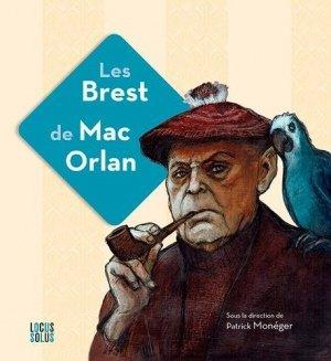Les Brest de Mac Orlan - Locus Solus - 9782368333051 -