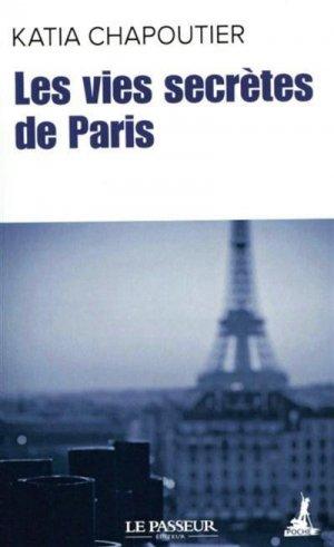 Les vies secrètes de Paris - Le Passeur éditeur - 9782368907771 -