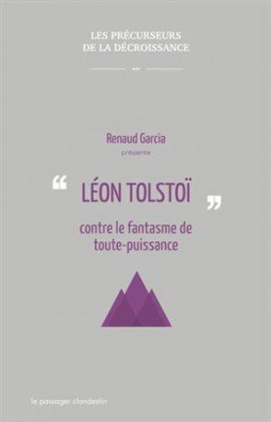 Léon Tolstoï contre le fantasme de toute-puissance - Le Passager Clandestin - 9782369350002 -