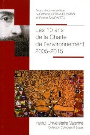 Les 10 ans de la charte de l'environnement 2005-2015 - Fondation Varenne - 9782370320773 -