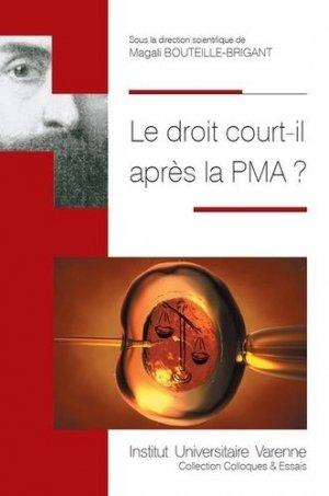 Le droit court-il après la PMA ? - Fondation Varenne - 9782370322050 -