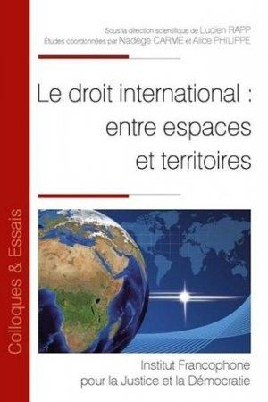 Le droit international : entre espaces et territoires - Fondation Varenne - 9782370322555 -