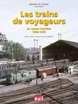 Les trains de voyageurs en rames tractées (1938-1972) - la vie du rail - 9782370620217 -