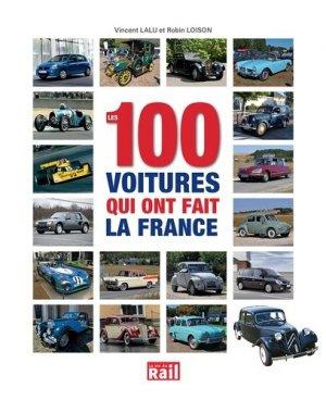 Les 100 voitures qui ont fait la france - la vie du rail - 9782370620675 -