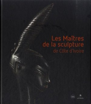 Les maîtres de la sculpture de Côte-d'Ivoire - skira flammarion - 9782370740106 -