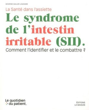 Le syndrome de l'intestin irritable (SII) - la maison - 9782370850300 -