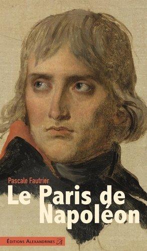 Le Paris de Napoléon - Alexandrines - 9782370890771 -