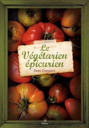 Le Végétarien épicurien - metive - 9782371090224 -