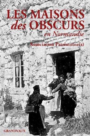 Les maisons des obscurs en Normandie - grandvaux - 9782371630222 -