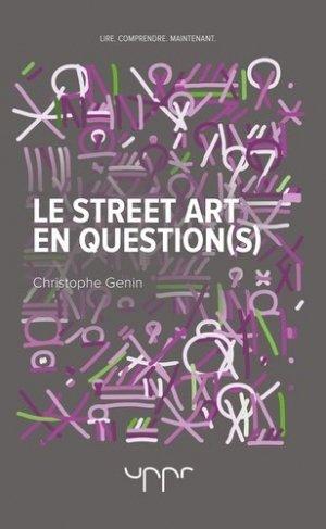 Le street art en question(s) - UPPR Editions - 9782371681477 -