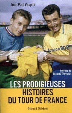 Les prodigieuses histoires du Tour de France - mareuil edition - 9782372541978 -