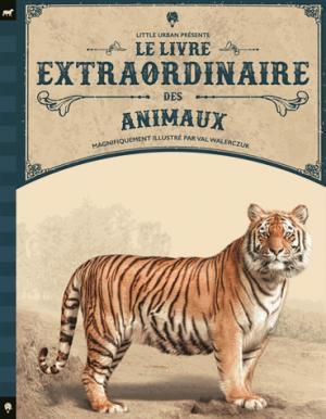 Le livre extraordinaire des animaux - little urban - 9782374080505 -