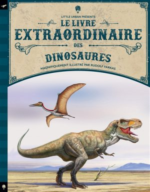 Le livre extraordinaire des dinosaures - little urban - 9782374080598 -