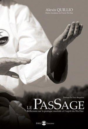 Le passage. Réflexions sur la pratique martiale et l'esprit du Wu Dao - de l'eveil - 9782374150277 -
