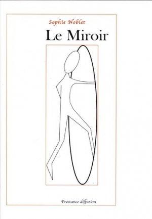 Le miroir - Prestance - 9782374830148 -