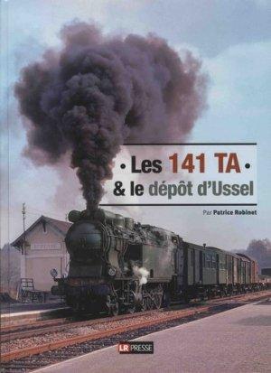 Les 141 TA & le dépôt d'Ussel - LR Presse - 9782375360057 -