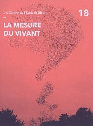 Les cahiers de l'Ecole de Blois N° 18 : La mesure du vivant - de la villette - 9782375560310 -