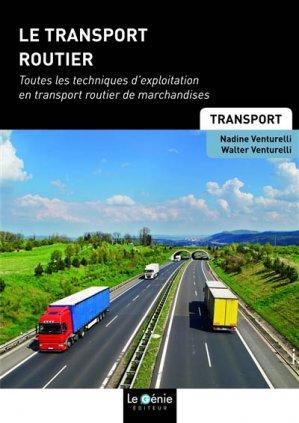 Le transport routier : toutes les techniques d'exploitation en transport routier de marchandises : BTS transport - le genie - 9782375631508 -