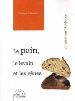 Le pain, le levain et les gènes - Editions Parole - 9782375860779 -