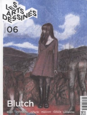 Les Arts dessinés N° 6, mars/mai 2019 : Blutch. L'équilibre de la beauté - DBD Editions - 9782376030812 -