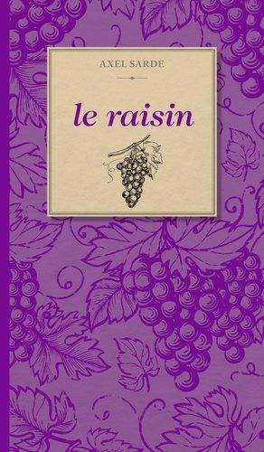 Le raisin - tohubohu - 9782376220923 -