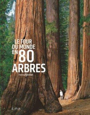 Le tour du monde en 80 arbres - epa - 9782376710561 -