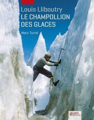 Le Champollion des glaces Louis Lliboutry - uga - 9782377470112 -