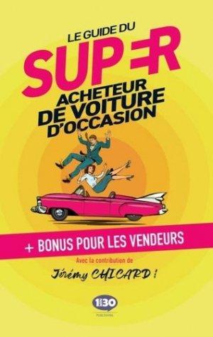 Le guide du super acheteur de voiture d'occasion - 1min30 publishing - 9782377740239 -