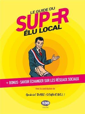 Le guide du super élu local - 1Min30 Publishing - 9782377740260 -