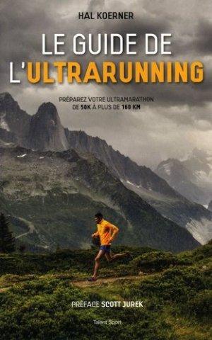 Le guide de l'ultrarunning - talent sport - 9782378150563