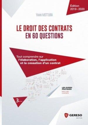Le droit des contrats en 60 questions. Tout comprendre sur l'élaboration, l'application et la cessation d'un contrat, Edition 2019-2020 - gereso - 9782378900632 -