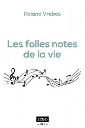 Les folles notes de la vie  - Editions Champs Elysées-Deauville  - 9782379390265 -