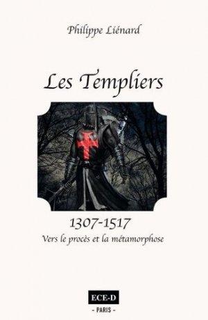 Les Templiers (1307-1517) - Editions Champs Elysées-Deauville  - 9782379390296 -