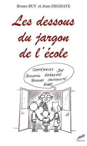 Les dessous du jargon de l'école - Book Envol - 9782379440489 -