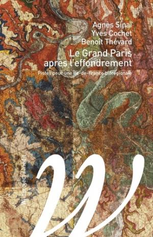 Le Grand Paris renversé. Pistes pour la biorégion Ile-de-France - Wildproject - 9782381140001 -