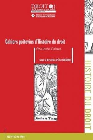Les Cahiers poitevins d'Histoire du droit N° 11 - Presses universitaires juridiques de Poitiers - 9782381940007 -