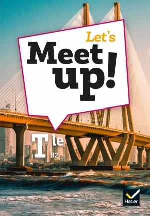 Let's Meet up ! Anglais Tle - Éd. 2020 - Livre élève - hatier - 9782401063020 -