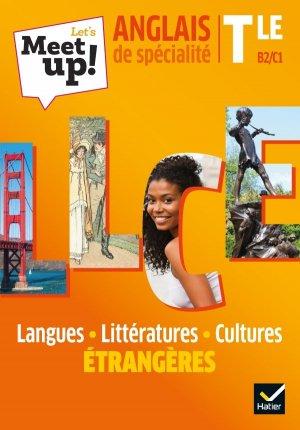 Let's Meet up ! LLCE Anglais Tle - Éd. 2020 - Livre élève - hatier - 9782401063051 -