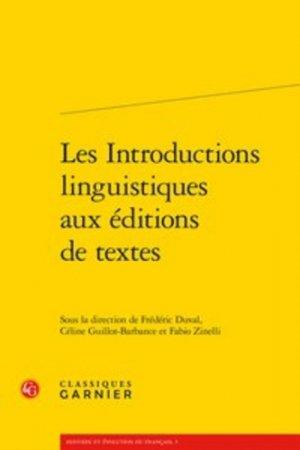 Les introductions linguistiques aux éditions de textes - classiques garnier - 9782406085782 -