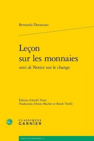 Leçon sur les monnaies suivi de Notice sur le change - Editions Classiques Garnier - 9782406097426 -