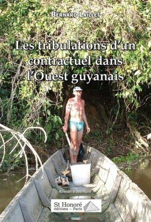 Les tribulations d'un contractuel dans l'Ouest guyanais - Saint Honoré Editions - 9782407016976 -