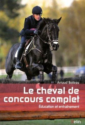 Le cheval de concours complet : éducation et entraînement - belin - 9782410000573 -