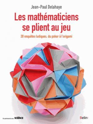 Les mathématiciens se plient au jeu - belin - 9782410004854 -