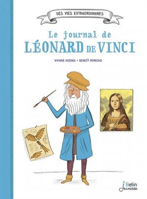 Le journal de Léonard de Vinci - belin - 9782410016178 -