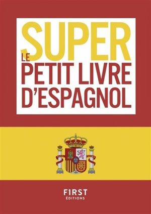 Le super petit livre d'espagnol - First - 9782412033807 -