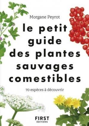Le petit guide des plantes sauvages comestibles - first - 9782412046364 -