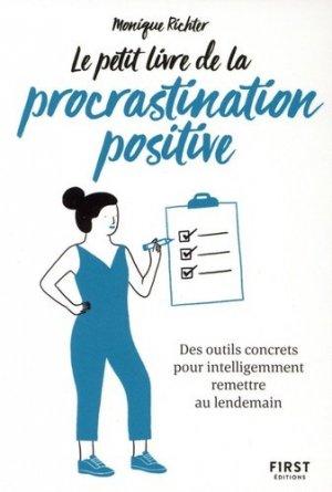 Le Petit Livre de la procrastination positive - First - 9782412051788 - livre médecine 2020, livres médicaux 2021, livres médicaux 2020, livre de médecine 2021