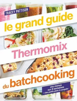 Le grand guide thermomix batch cooking - first editions - 9782412062968 -