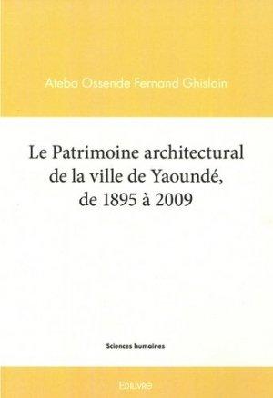 Le patrimoine architectural de la ville de Yaoundé de 1895 à 2009 - Edilivre - 9782414394814 -